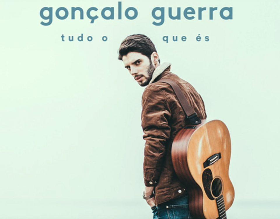 Tudo o que és, Tudo aquilo que eras e tudo aquilo que és, Gonçalo Guerra, Cantores, novos artistas, portugueses, musicas novas, canções portuguesas, pop