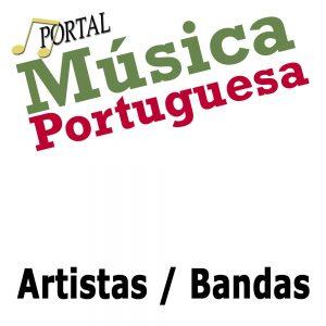 Artistas Portugueses, Bandas, Artistas e Bandas, Artistas da Musica portuguesa, Cantores e bandas para festas e espetáculos, Cantores Portugueses, Musicas